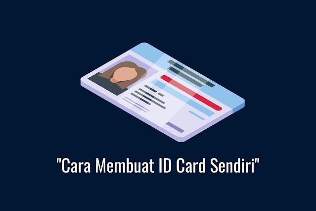Cara Membuat ID Card Sendiri Lewat HP Mudah & Simpel