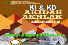 KI KD Akidah Akhlak Kelas 1 2 3 4 5 6 MI Sesuai KMA 183 Kurikulum 2013