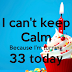 Turning 33 and My Only Wish