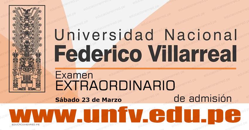 Resultados UNFV 2019 (Sábado 23 Marzo) Lista de Ingresantes - Examen Admisión Extraordinario - Universidad Nacional Federico Villarreal - www.unfv.edu.pe