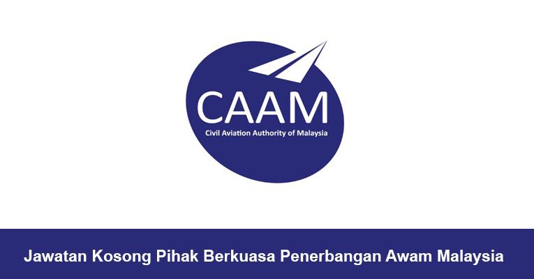 Pihak Berkuasa Penerbangan Awam Malaysia CAAM [ Jawatan Kosong 2019 ]