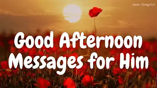 Good Afternoon Messages and Quotes for Him