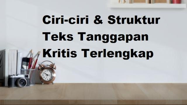 Ciri-ciri & Struktur Teks Tanggapan Kritis