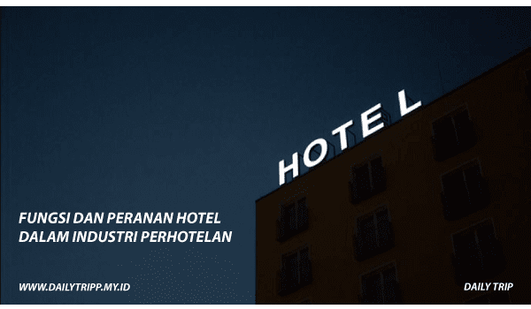 fungsi dan peranan hotel, fungsi hote, peranan hotel