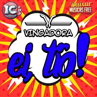 Download Ei, Tio! Vingadora (2017)