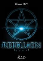 http://lesreinesdelanuit.blogspot.be/2016/03/go-to-hell-t1-rebellion-de-oxanna-hope.html