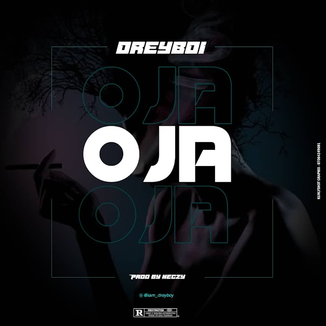 [Music] Dreyboi - OJA