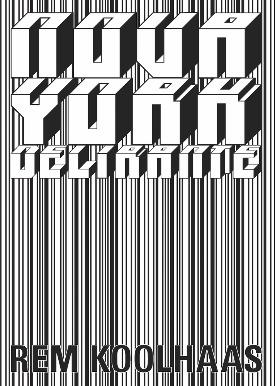 Livro: Nova York delirante / Autor: Rem Koolhaas