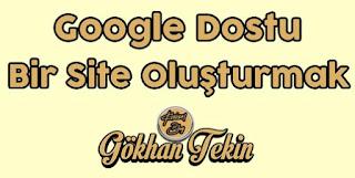 Google Dostu Bir Site Oluşturmak Çok mu Zor?