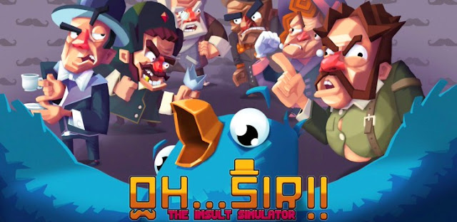 Oh...Sir! The Insult Simulator v1.03 APK Download