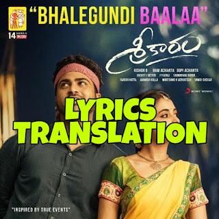 Bhalegundi Baalaa Lyrics Meaning/Translation in Hindi (हिंदी) – Sreekaram (Movie)