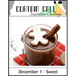 http://curtaincallchallenge.blogspot.be/2016/12/curtain-call-inspiration-challenge-sweet.html