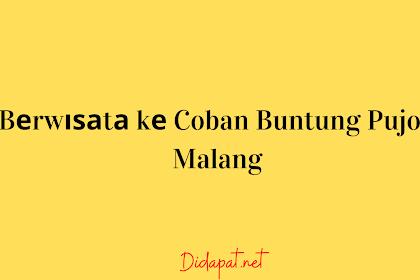 Bеrwіѕаtа kе Coban Buntung Pujon Malang