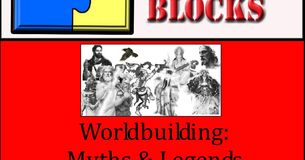 Worldbuilding: Myths & Legends