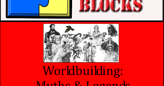 Worldbuilding: Myths & Legends