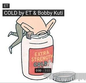 [Music]: Cold -ET X Bobby Kuti