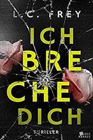 http://lcfrey.com/leseprobe-ich-breche-dich/