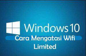 3 Cara Mengatasi Wifi Limited Windows 10 Cepat Dan Mudah