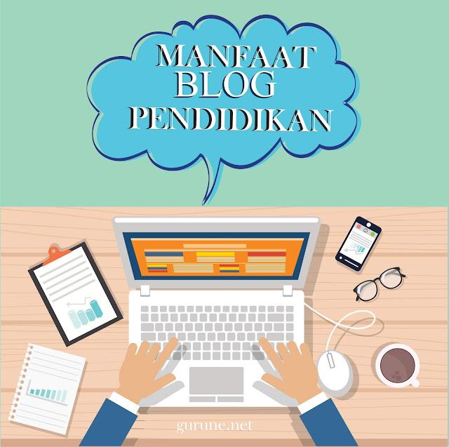Manfaat Blog Bagi Dinas/Lembaga Pendidikan  Manfaat Blog Bagi Sekolah  Manfaat Blog Bagi Operator Sekolah  Manfaat Blog Bagi Guru  Manfaat Blog Bagi Orangtua