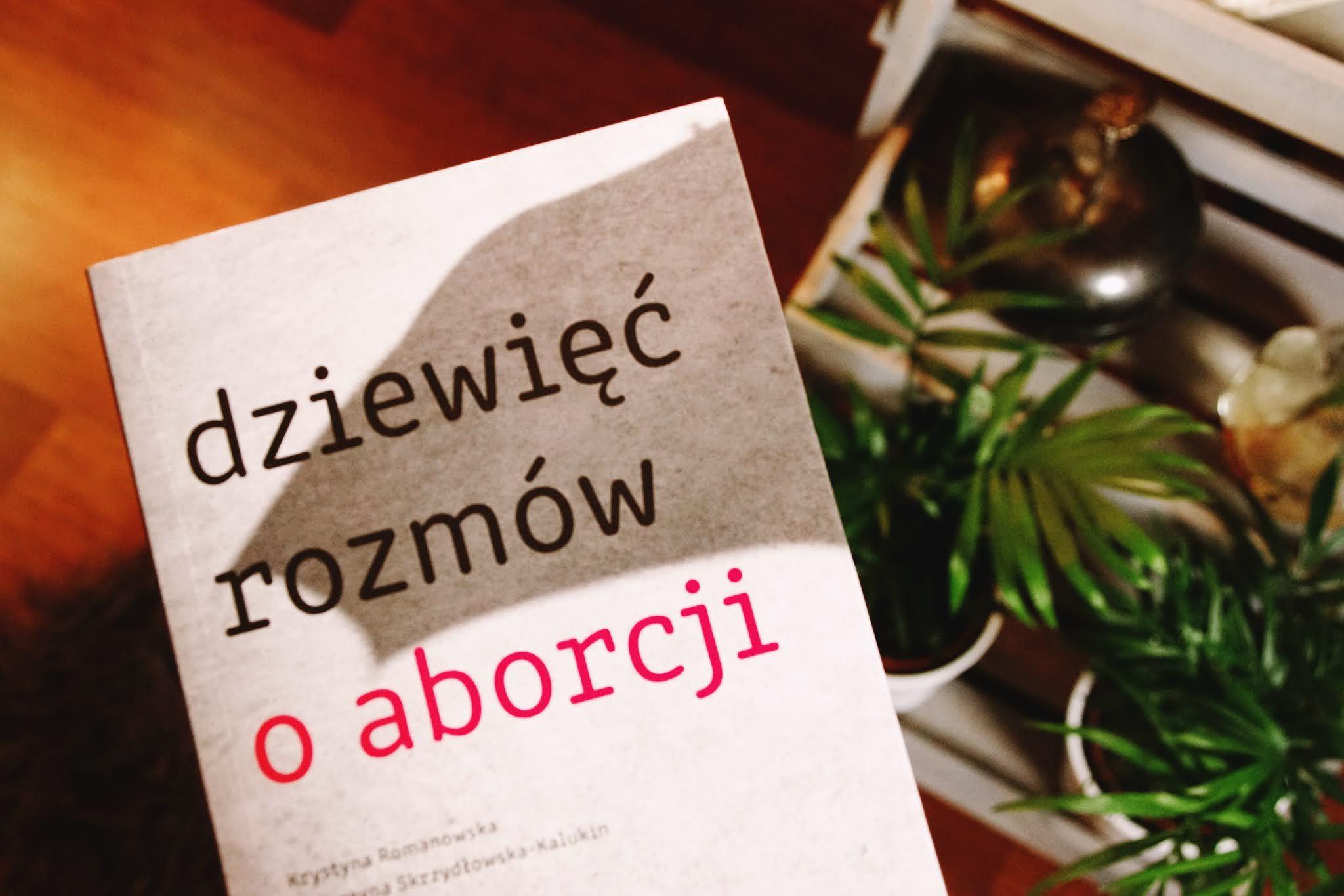 """243. Katarzyna Skrzydłowska-Kalukin, Krystyna Romanowska """"Dziewięć rozmów o aborcji"""""""