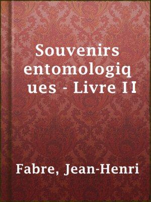 Télécharger Nouveaux souvenirs entomologiques - Livre II pdf