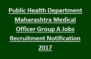 Public Health Department Maharashtra Medical Officer Group A Jobs Recruitment Notification 2017