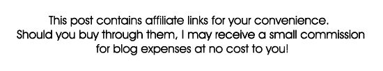 This post contains affiliate links for your convenience.   Should you buy through them, I may receive a small commission  for blog expenses at no cost to you!