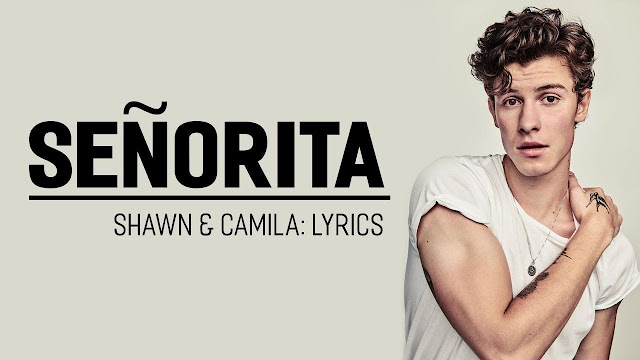 Lirik Lagu Senorita - Shawn Mendes & Camila Cabello