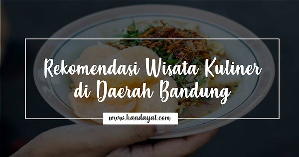Tempat Wisata Kuliner di Bandung yang Wajib Kamu Coba!