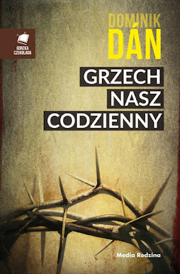 Grzech nasz powszedni, książki miesiąca, dominik dan