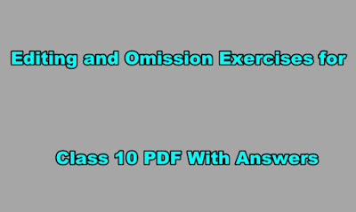 Editing and Omission Exercises for Class 10 PDF With Answers.