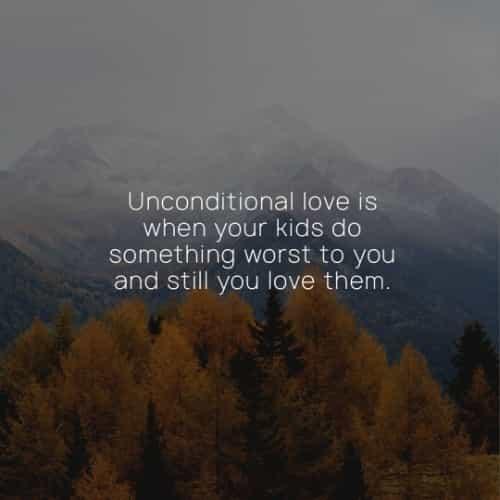 Inspiring children quotes that show parental love