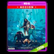 Aquaman (2018) IMAX WEB-DL 720p Audio Dual Latino-Ingles