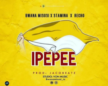 AUDIO | Bwana Misosi x Stamina x Recho _-_ Ipepee {Mp3} Download