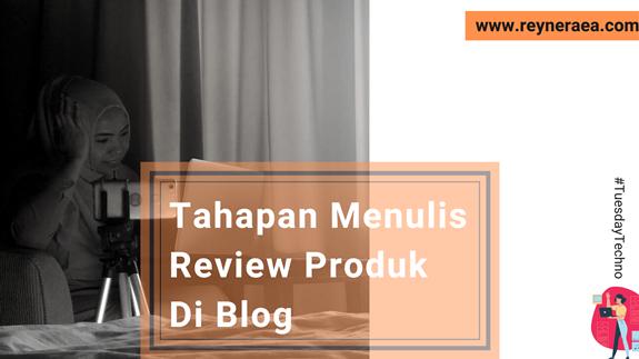 Tahapan Menulis Review Produk Di Blog
