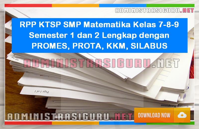 RPP KTSP SMP Matematika Kelas 7-8-9 Semester 1 dan 2 Lengkap dengan PROMES, PROTA, KKM, SILABUS