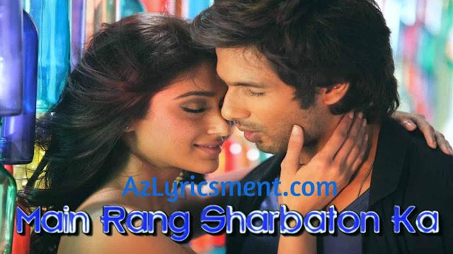 Main Rang Sharbaton Ka Lyrics By Irshad Kamil Atif Aslam Chinmayi Sripaada