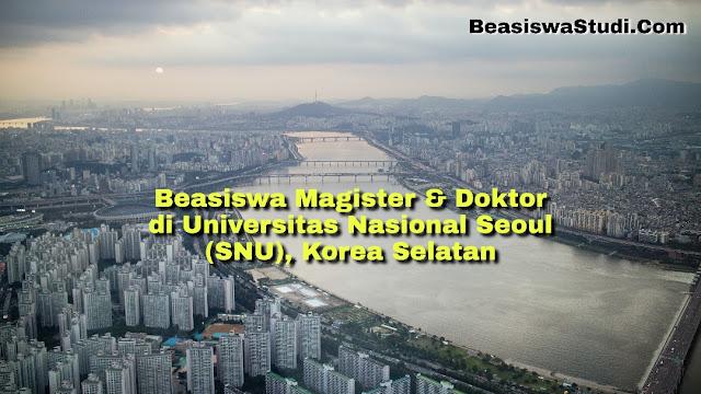 Beasiswa Magister & PhD di Seoul National University (SNU), Korea Selatan