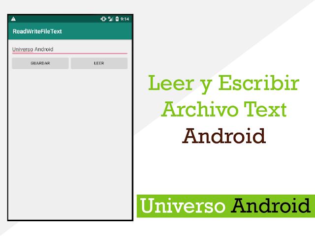 Como escribir y leer un archivo de Texto en Android