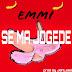 Music: Emi - Se Ma Jogede