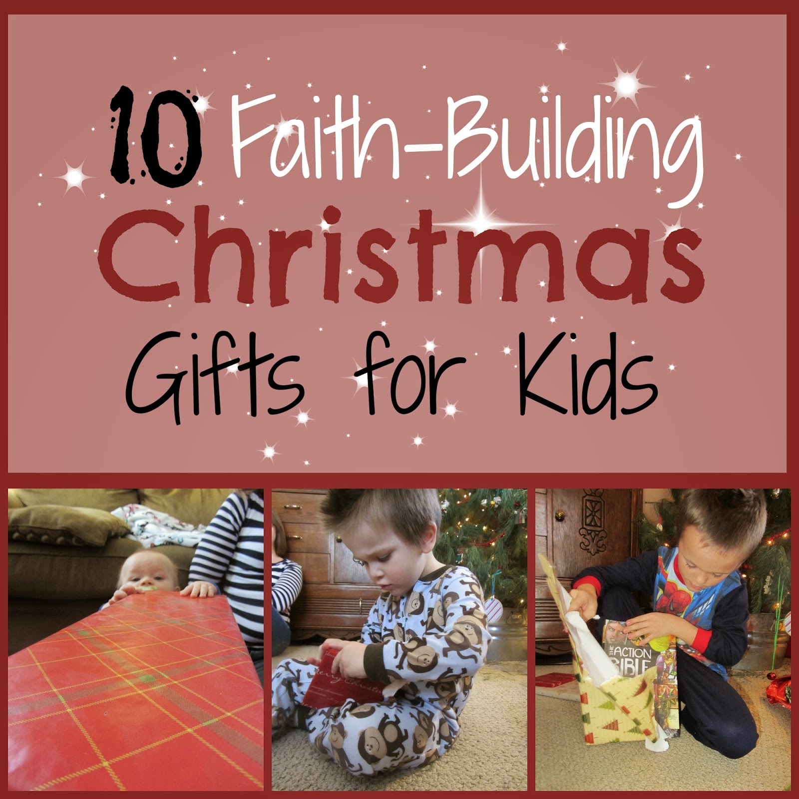 The Unlikely Homeschool: 10 Faith-Building Christmas Gifts for Kids