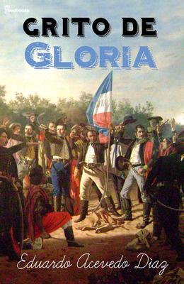 Grito de gloria – Eduardo Acevedo Diaz
