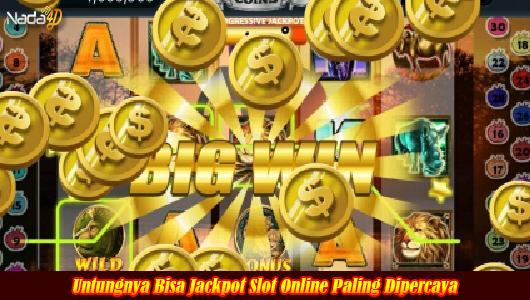 Untungnya Bisa Jackpot Slot Online Paling Dipercaya