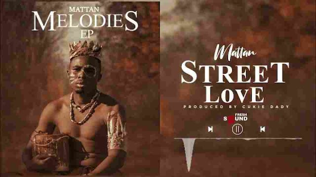 Mattan ~ Street Love [DOWNLOAD AUDIO MP3]