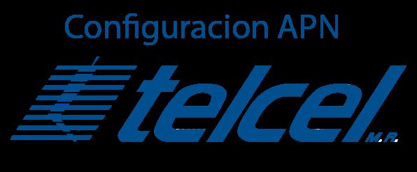 Configuracion de APN Para Telcel 2017