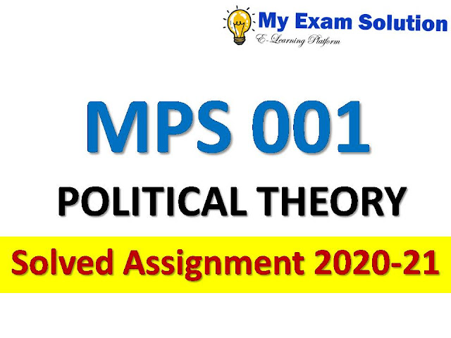 MPS 001 POLITICAL THEORY  Solved Assignment 2020-21