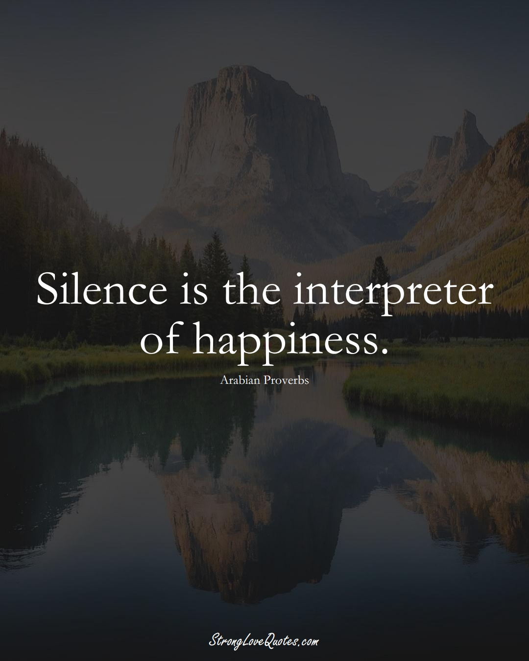 Silence is the interpreter of happiness. (Arabian Sayings);  #aVarietyofCulturesSayings