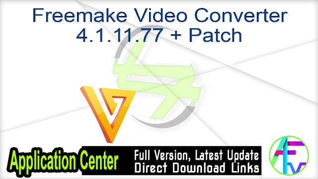 Freemake Video Converter 4.1.11.77 + Patch
