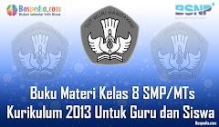 Lengkap - Buku Materi Kelas 8 SMP/MTs Kurikulum 2013 Untuk Guru dan Siswa Terbaru