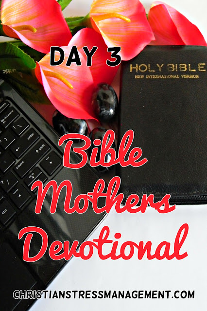 Bible Mothers Devotional Day 3